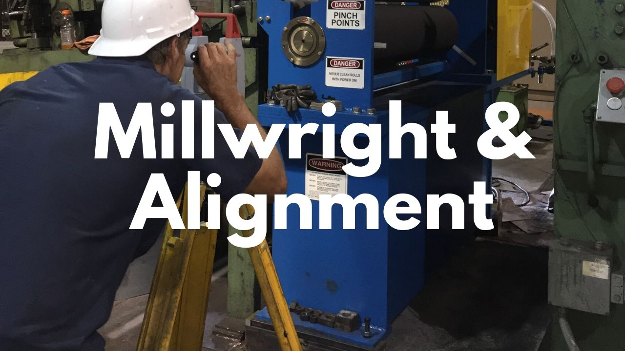 Millwright & Alignment