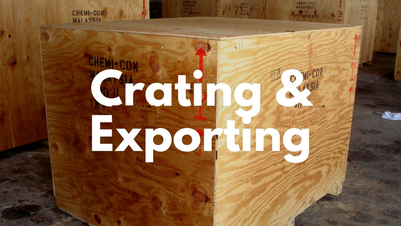 Crating & Exporting